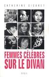 Catherine Siguret - Femmes célèbres sur le divan.