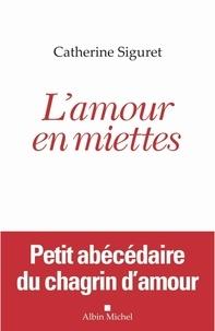 Catherine Siguret - L'amour en miettes.