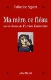 Catherine Siguret - Ma mère, ce fléau - Sur le divan de Patrick Delaroche.