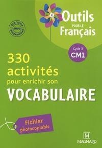 Catherine Simard - 330 activités pour enrichir son vocabulaire CM1 - Fichier photocopiable.