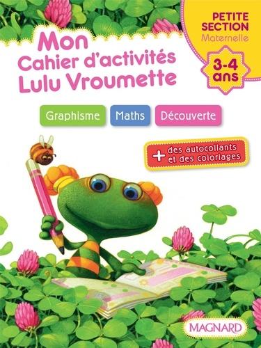 Catherine Simard - Mon cahier d'activités Lulu Vroumette - Petite Section.