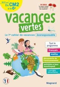 Catherine Simard et Laurent Audouin - Vacances vertes, du CM2 à la 6e - Le premier cahier de vacances écoresponsable !.