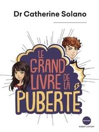 Catherine Solano - Le grand livre de la puberté.