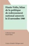Catherine Somé et Daniel Bach - Haute-Volta, bilan de la politique de redressement national amorcée le 25 novembre 1980.