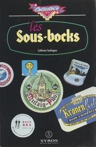 Catherine Soulingeas et Vincent Vidal - Les sous-bocks.