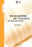 Catherine Souquet - Les éco-activités de l'industrie et des services. - Edition 2002.