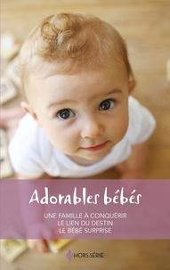 Catherine Spencer et Tessa Radley - Adorables bébés - Une famille à conquérir - Le lien du destin - Le bébé surprise.