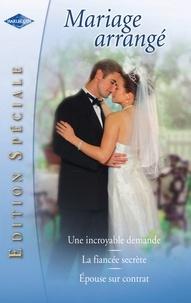 Catherine Spencer et Jennie Adams - Mariage arrangé (Harlequin Edition Spéciale).