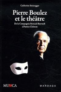 Pierre Boulez et le théâtre - De la Compagnie Renaud-Barrault à Patrice Chéreau.pdf
