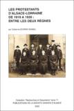 Catherine Storne-Sengel - Les Protestants d'Alsace-Lorraine de 1919 à 1939 : Entre les deux règnes.