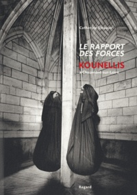 Catherine Strasser - Le rapport des forces - Kounellis à Chaumont-sur-Loire.