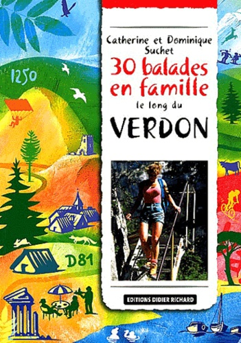 Catherine Suchet et Dominique Suchet - 30 balades en famille le long du Verdon.
