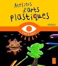 Ateliers d'arts plastiques Cycle 3 - Catherine Szpira |