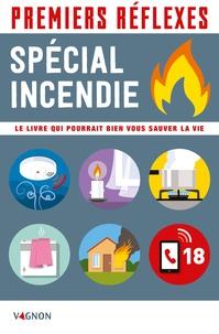 Catherine Sztal-Kutas et Lorenzo Timon - Premiers réflexes spécial incendie - Le livre qui pourrait bien vous sauver la vie.