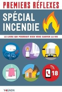 Catherine Sztal-Kutas et Lorenzo Timon - Premiers réflexes - spécial incendie - Le livre qui pourrait bien vous sauver la vie.