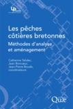 Catherine Talidec et Jean Boncoeur - Les pêches côtières bretonnes - Méthodes d'analyse et aménagement.