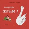 Catherine Tamain et Marjorie Béal - Heureusement il y a Gertrude !.