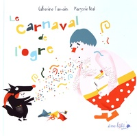 Catherine Tamain et Marjorie Béal - Le carnaval de l'ogre.