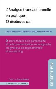 Catherine Tardella et Lionel Souche - L'analyse transactionnelle en pratique - 13 études de cas.