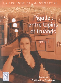 Catherine Tarder - Pigalle : entre tapins et truands - Tome 1.
