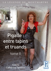 Catherine Tardrew - Pigalle : entre tapins et truands - Tome 2.