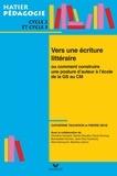Catherine Tauveron et Pierre Sève - Hatier pédagogie - Vers une écriture littéraire.