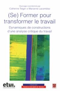 (Se) former pour transformer le travail - Dynamiques de constructions d'une analyse critique du travail.pdf