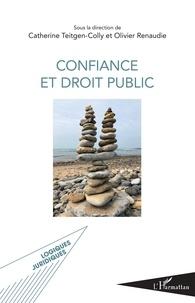 Catherine Teitgen-Colly et Olivier Renaudie - Confiance et droit public.