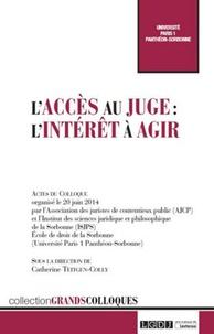 Catherine Teitgen-Colly - L'accès au juge : l'intérêt à agir.