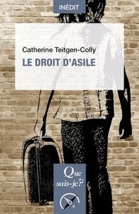 Catherine Teitgen-Colly - Le droit d'asile.