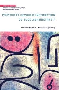 Catherine Teitgen-Colly - Pouvoir et devoir d'instruction du juge administratif.