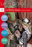 Catherine Ternaux et Charles Perrault - Le Bibliobus n° 2 CM Cycle 3 Parcours de lecture de 4 oeuvres : La Barbe bleue ; Le secret de la Joconde ; Le chat qui allait son chemin tout seul ; Mon cheval de papier.