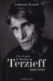 Catherine Terzieff - Une vie pour le théâtre - Laurent Terzieff, mon frère.