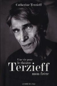Une vie pour le théâtre - Laurent Terzieff, mon frère.pdf