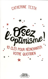 Livre pdf téléchargements Osez l'optimisme !  - 10 clés pour réenchanter un peu, beaucoup, à la folie votre quotidien par Catherine Testa in French