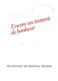 Catherine Thieck - Encore un instant de bonheur - 90 statues de Martial Raysse.