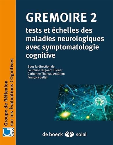 Grémoire 2. Tests et échelles des maladies neurologiques avec symptomatologie cognitive