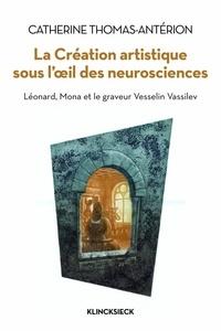 Catherine Thomas-Antérion - La création artistique sous l'oeil des neurosciences - Léonard, Mona et le graveur Vesselin Vassilev.