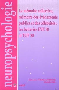 Catherine Thomas-Antérion - La mémoire collective, mémoire des événements publics et des célébrités : les batteries Eve 30 et Top 30.