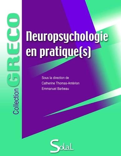 Catherine Thomas-Antérion et Emmanuel Barbeau - Neuropsychologie en pratique(s).