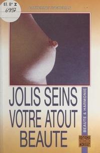 Catherine Tinghérian et Franck Basset - Jolis seins, votre atout beauté.