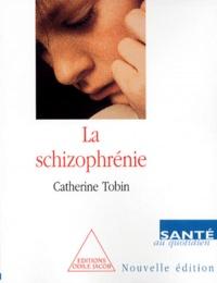 Catherine Tobin - La schizophrénie.