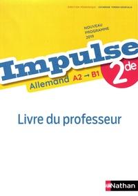 Catherine Torres-Spartalis et Caroline Moriniaux - Allemand 2de A2>B1 Impulse - Livre du professeur.