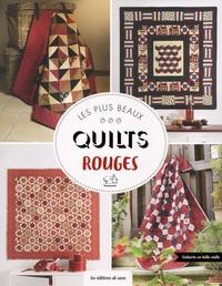 Catherine Tourel et Pascale Piete - Les plus beaux quilts rouges.