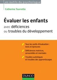Catherine Tourrette - Evaluer les enfants avec déficiences ou troubles du développement.