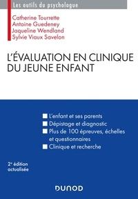 Catherine Tourrette et Antoine Guédeney - L'évaluation en clinique du jeune enfant.