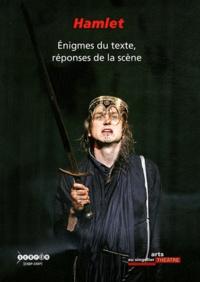 Hamlet- Enigmes du texte, réponses de la scène - Catherine Treilhou-Balaudé | Showmesound.org