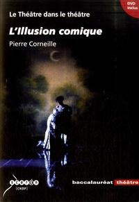 Le théâtre dans le théâtre- L'Illusion comique de Pierre Corneille - Catherine Treilhou-Balaudé | Showmesound.org