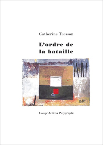 Catherine Tresson - L'ordre de la bataille.