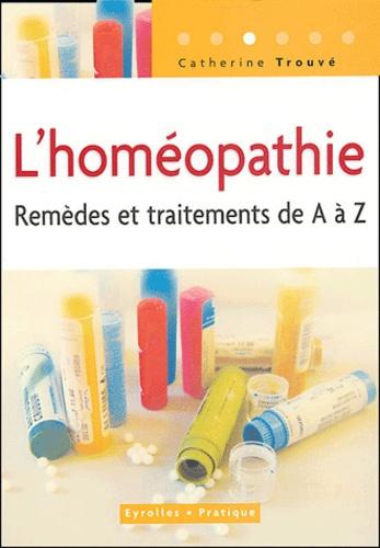 Catherine Trouvé - L'homéopathie - Remèdes et traitements.